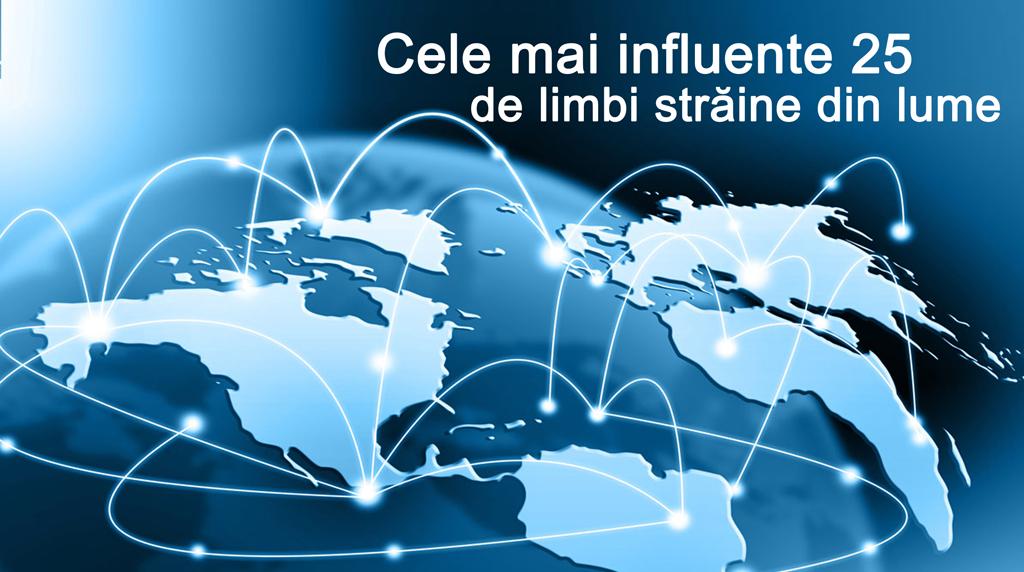 limbi straine - centru lingvistic - cele mai influente 25 de limbi straine din lume